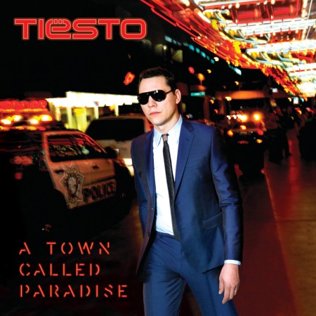 """Tiesto's """"A Town Called Paradise"""""""